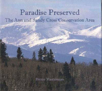 Image for Paradise Preserved: The Ann and Sandy Cross Conservation Area