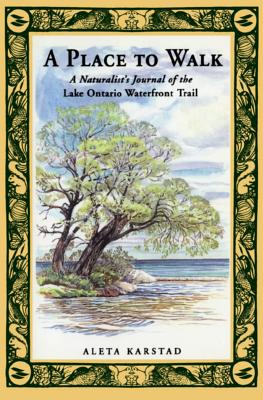 Image for A Place to Walk: A Naturalist's Journal of the Lake Ontario Waterfront Trail