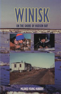 Winisk: On the Shore of Hudson Bay, Hubbert, Mildred Young
