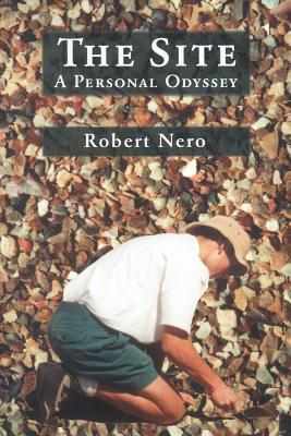 The Site: A Personal Odyssey, Nero, Robert W.