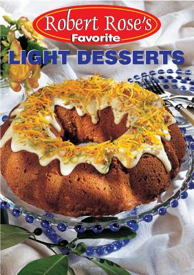 Robert Rose's Favorite Light Desserts, Rose, Barbara