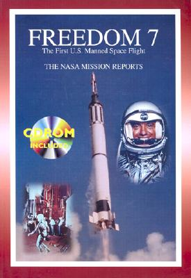 Freedom 7: The NASA Mission Reports: Apogee Books Space Series 15