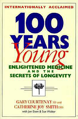 Image for 100 YEARS YOUNG : ENLIGHTENED MEDICINE A