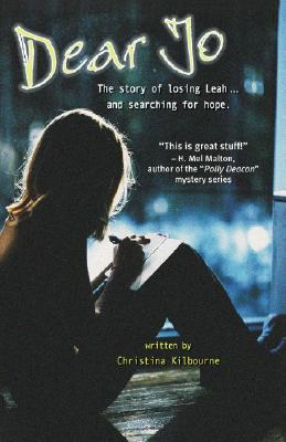 Dear Jo: The story of losing Leah ... and searching for hope., Christina Kilbourne