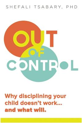 Image for Out of Control: Why Disciplining Your Child Doesn't Work and What Will