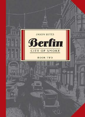 Berlin Book Two: City of Smoke (Bk. 2), Lutes, Jason