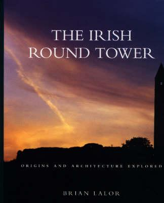Image for The Irish Round Tower: Origins and Architecture Explored
