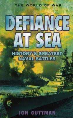 Image for Defiance At Sea: Dramatic Naval War Action (The World of War)