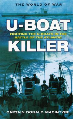 Image for U-Boat Killer: Fighting the U-Boats in the Battle of the Atlantic