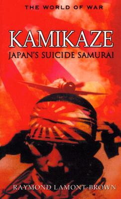Image for Kamikaze: Japan's Suicide Samurai [Hardcover] by Lamont-Brown, Raymond