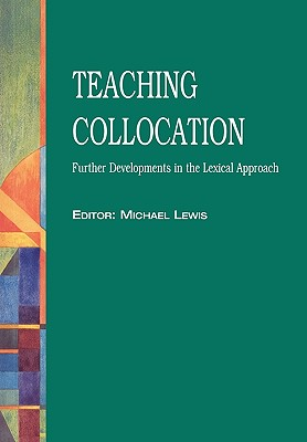 Teaching Collocation  Further Developments in the Lexical Approach, Lewis, Michael