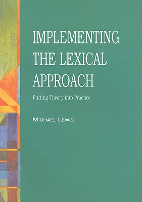 Image for Implementing the Lexical Approach  Putting Theory into Practice.  Putting Theory into Practice
