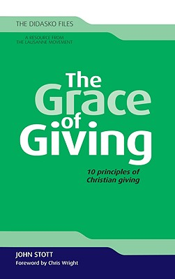 The Grace of Giving: 10 Principles of Christian Giving (Didasko Files)