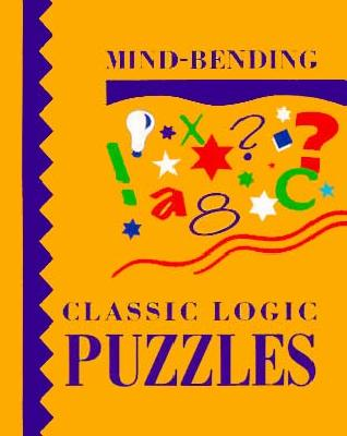 Image for Mind Bending Classic Logic Puzzles