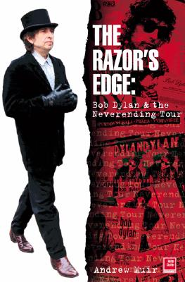 Image for The Razor's Edge: Bob Dylan and the Never Ending Tour