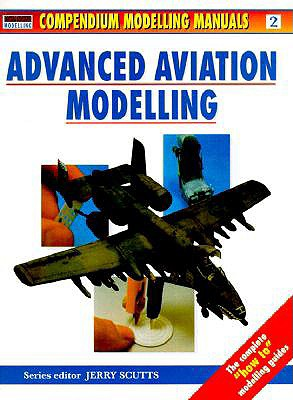 Image for Advanced Aviation Modelling (Modelling Manuals)