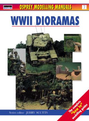 WWII Dioramas (Osprey Modelling Manuals), Scutts, Jerry