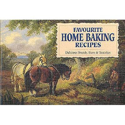 Favourite Home Baking; Delicious Breads, Buns & Teacakes, WILSON, Carol - Compiler