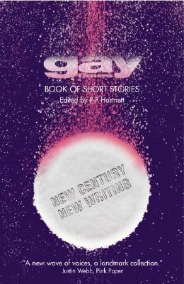 The Gay Times Book of Short Stories: New Century, New Writing