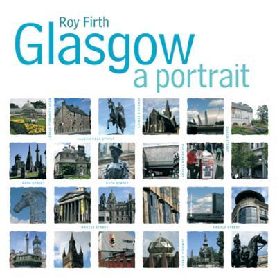 Glasgow: A Portrait, Firth, Roy