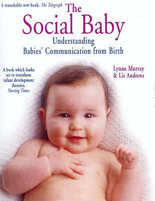 Social Baby: Understanding Babies' Communication from Birth, Murray, Lynne; Andrews, Liz