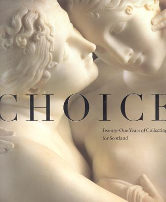 Image for Choice: Twenty One Years of Collecting for Scotland