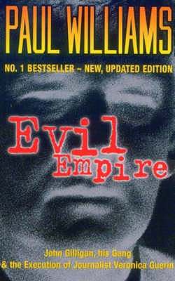 Image for Evil Empire: John Gilligan, His Gang And The Execu