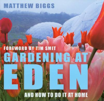 Image for Gardening at Eden: And How to Do It at Home