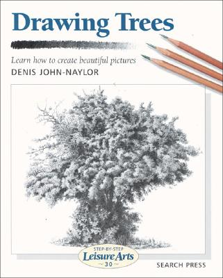 Drawing Trees (Step-by-Step Leisure Arts), Naylor, Denis