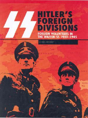 Image for SS HITLER'S FOREIGN DIVISIONS: Foreign Volunteers in the Waffen SS 1940-1945