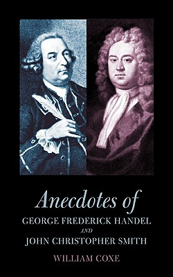 Image for Anecdotes of George Frederick Handel and John Christopher Smith