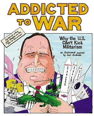 Image for ADDICTED TO WAR WHY THE U. S. CAN'T KICK MILITARISM