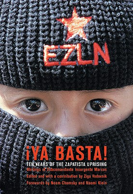 Ya Basta! Ten Years of the Zapatista Uprising, Subcomandante Insurgente Marcos; Rafael Guill�n Vicente