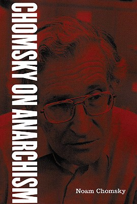 Chomsky on Anarchism, Chomsky, Noam
