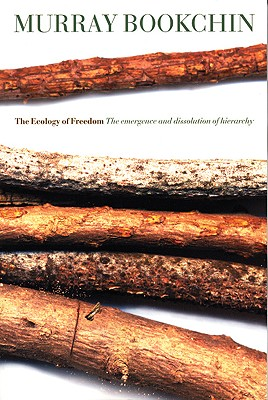 Image for The Ecology of Freedom: The Emergence and Dissolution of Hierarchy