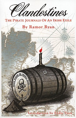 Clandestines: The Pirate Journals of an Irish Exile, Ryan, Ramor
