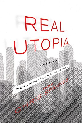 Image for Real Utopia: Participatory Society for the 21st Century