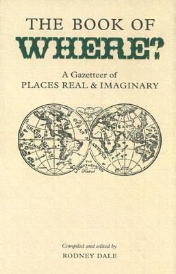 Image for Book of Where: A Gazetteer of Places Real And Imaginary (Collector's Library)