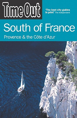 Image for TIME OUT SOUTH OF FRANCE : PROVENCE & THE COTE D'AZUR