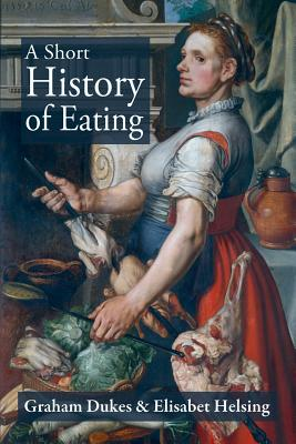 Image for A SHORT HISTORY OF EATING