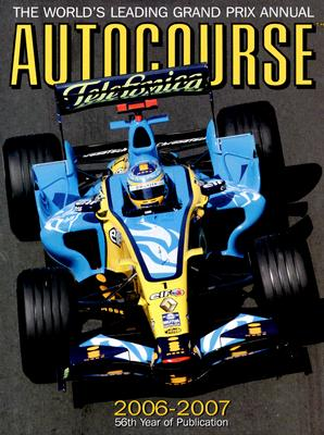 Image for Autocourse 2006-2007: The World's Leading Grand Prix Annual (Autocourse: The World's Leading Grand Prix Annual)