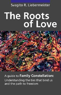The Roots of Love, Liebermeister, Svagito R.