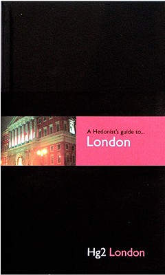 Image for Hedonist's Guide To London 1st Edition (A Hedonist's Guide to...)