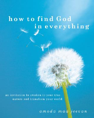 Image for How to Find God in Everything: An Invitation to Awaken to Your True Nature and Transform Your World