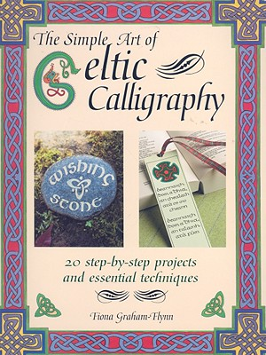 Simple Art of Celtic Calligraphy, FIONA GRAHAM-FLYNN