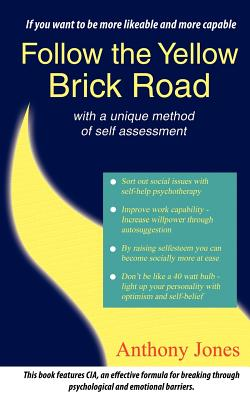 Follow the Yellow Brick Road: With a Unique Method of Self Assessment, Jones, Anthony