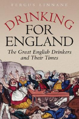 Image for Drinking for England: The Great English Drinkers and Their Times
