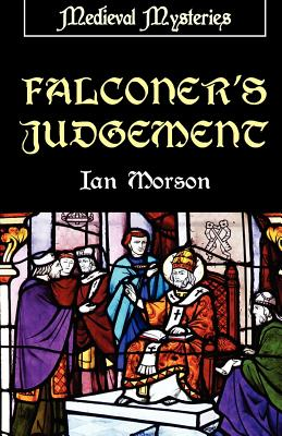 Falconer's Judgement (Medieval Mysteries), Morson, Ian