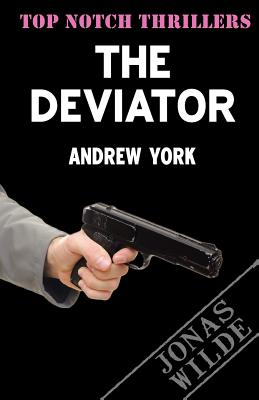 The Deviator (Top Notch Thrillers), York, Andrew