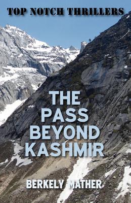 The Pass Beyond Kashmir, Mather, Berkely
